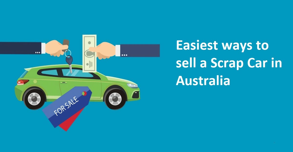 Easiest ways to sell a Scrap Car in Australia